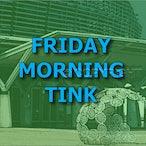 Friday Morning - Tink